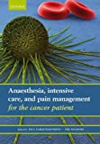 Anaesthesia, intensive care, and pain management for the cancer patient