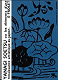 Yanagi Soetsu - Les éléments d'une renaissance artistique japonaise