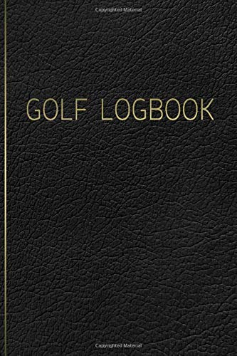 GOLF Logbook: Journal and notebook for golfers with templates for Game Scores, Performance Tracking, Golf Stat Log, Event Stats | leather design black