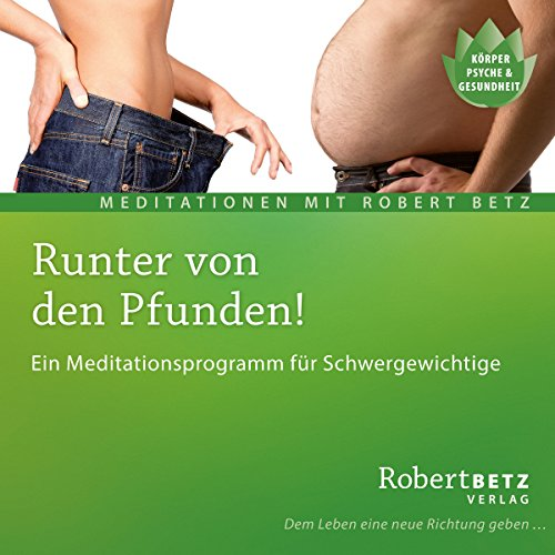 Runter von den Pfunden                   By:                                                                                                                                 Robert Betz                               Narrated by:                                                                                                                                 Robert Betz                      Length: 1 hr and 58 mins     Not rated yet     Overall 0.0