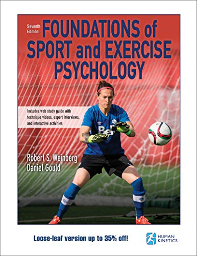 Compare Textbook Prices for Foundations of Sport and Exercise Psychology  With Web Study Guide-Loose-Leaf Edition Seventh Edition ISBN 9781492570592 by Weinberg, Robert,Gould, Daniel