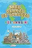 Mio Diario Di Viaggio Per Bambini Nauru: 6x9 Diario di viaggio e di appunti per bambini I Completa e disegna I Con suggerimenti I Regalo perfetto per ... per le tue vacanze in Nauru (Italian Edition)