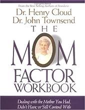 The Mom Factor: Workbook