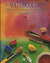 Watercolor Book: Materials and Techniques for Today's Artist (Materials & Techniques)