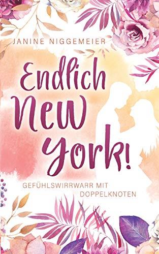 Endlich New York!: Gefühlswirrwarr mit Doppelknoten