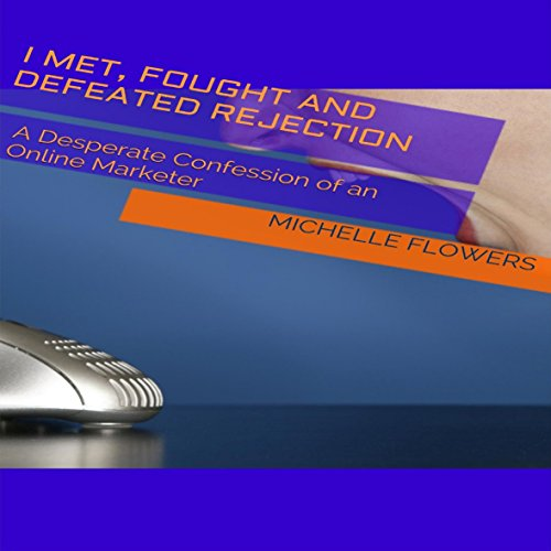 I Met, Fought and Defeated Rejection audiobook cover art
