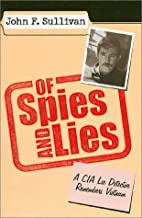 Of Spies and Lies: A CIA Lie Detector Remembers Vietnam