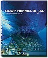 Coop Himmelblau: Complete Works 1968-2010