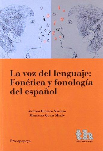 La voz del Lenguaje: Fonética y Fonología del Español (Humanidades - Prosopopeya - Manuales)
