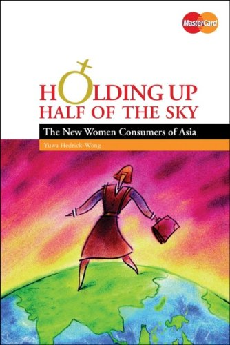 Holding Up Half of the Sky: The New Women Consumers of Asia
