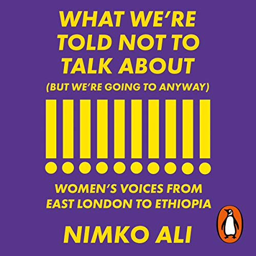 Couverture de What We're Told Not to Talk About (But We're Going to Anyway)