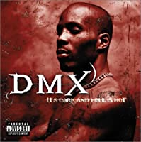 It'S Dark And Hell Is Hot(Ltd.Reissue) by Dmx (2005-09-21)