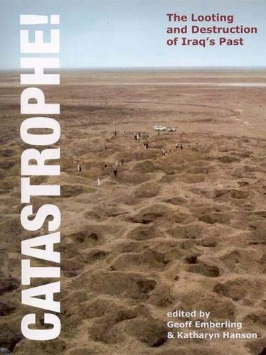 Catastrophe! The Looting and Destruction of Iraq's Past (Oriental Institute Museum Publications)