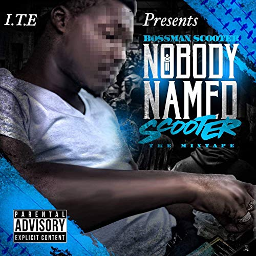 Nobody Named Scooter [Explicit]