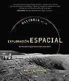 Historia de la exploración espacial: Del mundo antiguo al futuro extraterrestre (Ocio, entretenimiento y viajes)