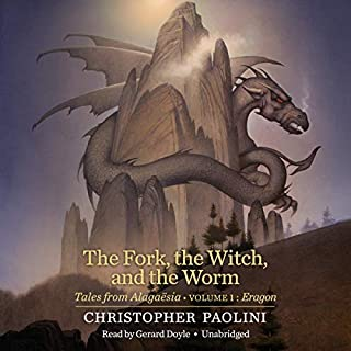 The Fork, the Witch, and the Worm     Tales from Alagaësia, Volume 1: Eragon              Written by:                                                                                                                                 Christopher Paolini                               Narrated by:                                                                                                                                 Gerard Doyle                      Length: 4 hrs and 54 mins     30 ratings     Overall 4.5