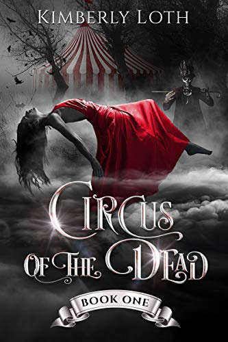 "Book Cover for ""Circus of the Dead"" by Kimberly Loth"