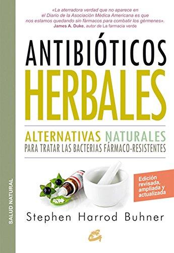 Antibióticos Herbales: Alternativas naturales para tratar las bacterias fármaco-resistentes (Salud natural)