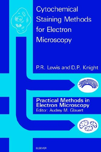 Cytochemical Staining Methods for Electron Microscopy (Practical Methods in Electron Microscopy)