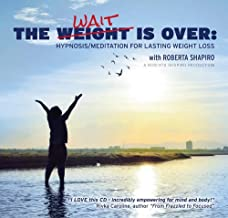 The Calming Collection-The Weight is Over:Hypnosis/Meditation for Lasting Weight..
