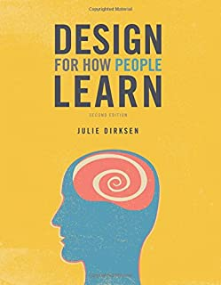 Design for How People Learn (2nd Edition) (Voices That Matter)