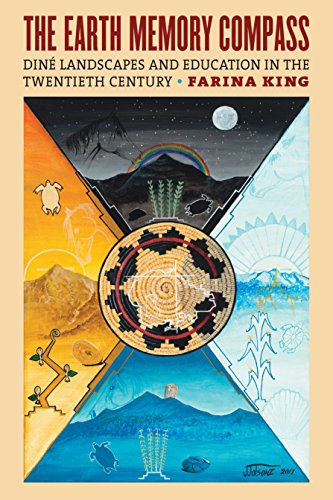 The Earth Memory Compass: Diné Landscapes and Education in the Twentieth Century