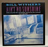 Ain't no sunshine (Total Eclipse Mix by Ben Liebrand) [Vinyl Single] - Bill Withers