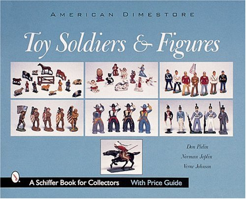 Pielin, D: Toy Soldiers and Figures (A Schiffer Book for Collectors)
