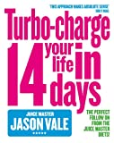 The Juice Master: Turbo-charge Your Life in...