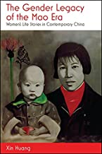 The Gender Legacy of the Mao Era: Women's Life Stories in Contemporary China