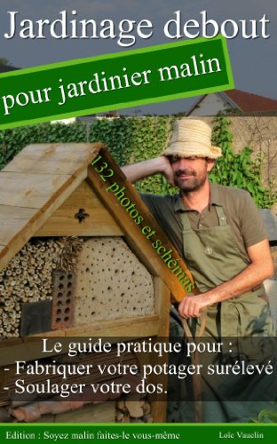 Jardinage debout pour jardinier malin