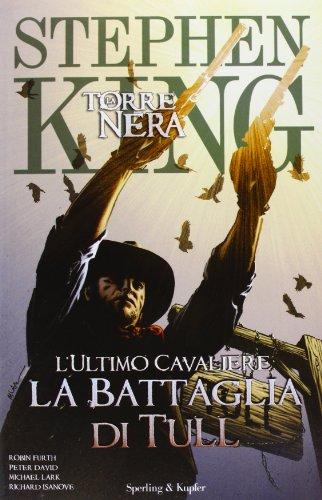 L'ultimo cavaliere: la battaglia di Tull. La torre nera (Vol. 8)