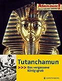 Abenteuer! Maja Nielsen erzählt. Tutanchamun - Das vergessene Königsgrab - Maja Nielsen