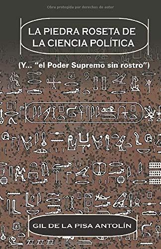 """La Piedra Roseta De La Ciencia Política: """"el Poder Supremo sin rostro"""""""