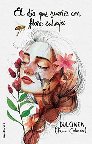 El día que sueñes con flores salvajes (Novela)