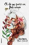 El día que sueñes con flores salvajes par (Paola Calasanz)