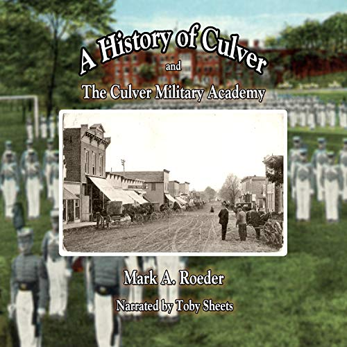A History of Culver and the Culver Military Academy Titelbild