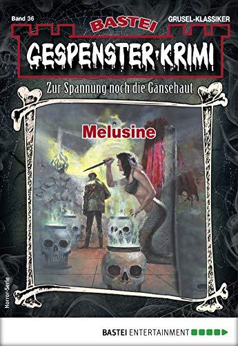 Gespenster-Krimi 36 - Horror-Serie: Melusine