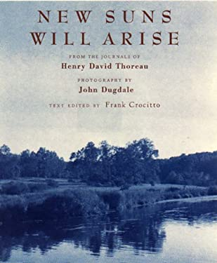 New Suns Will Arise : From the Journals of Henry David Thoreau
