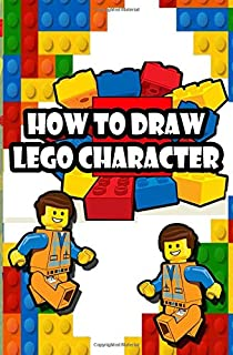How To Draw Lego Characters: A step by step guide on drawing Lego characters (learn to draw different types of Lego Characters)