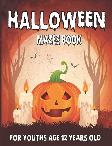 Halloween Mazes Book For Youths Age 12 Years Old: Spooky & Scary Halloween...