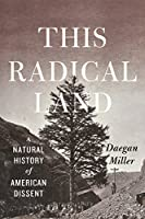 This Radical Land: A Natural History of American Dissent