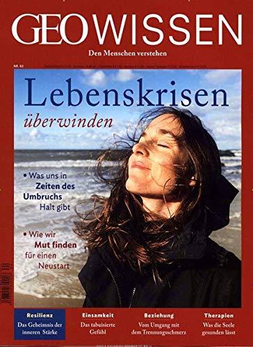 GEO Wissen / GEO Wissen 62/2018 - Lebenskrisen überwinden