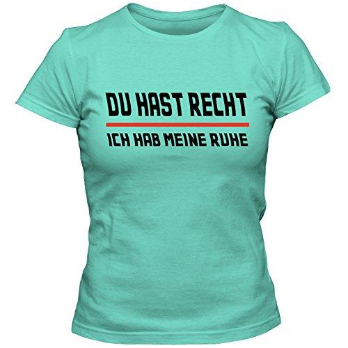 Damen T-Shirt DU HAST RECHT ICH HAB Meine Ruhe Sprüche Fun Spaß Tee, Größe:M, Farbe:türkis/schwarz