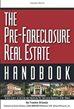 The Pre-Foreclosure Real Estate Handbook: Insider Secrets to Locating And Purchasing Pre-Foreclosed Properties in Any Market
