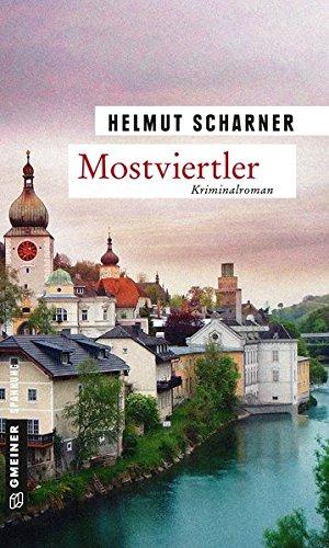 Buchseite und Rezensionen zu 'Mostviertler: Kriminalroman (Kriminalromane im GMEINER-Verlag)' von Helmut Scharner