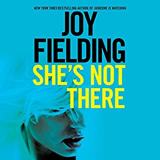 She's Not There     A Novel              Written by:                                                                                                                                 Joy Fielding                               Narrated by:                                                                                                                                 Tanya Eby                      Length: 10 hrs and 37 mins     15 ratings     Overall 4.1