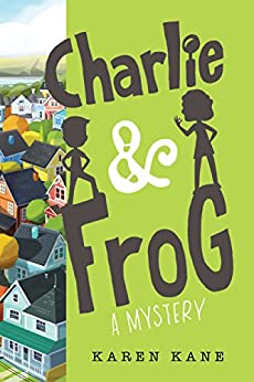 Charlie and Frog (Charlie and Frog (1)) by [Karen Kane]