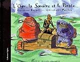 L'Ogre, la sorcière et le pirate