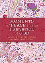 Moments of Peace in the Presence of God, Paisley ed.: Morning and Evening Meditations for Every Day of the Year